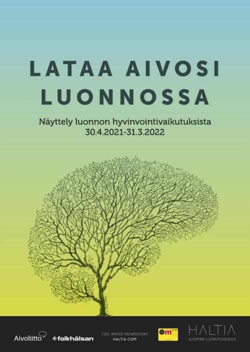 Näyttelyjuliste jossa keskellä keväinen puu, joka on ihmisen aivon muotoinen. Teksti: Lataa aivosi luonnossa.