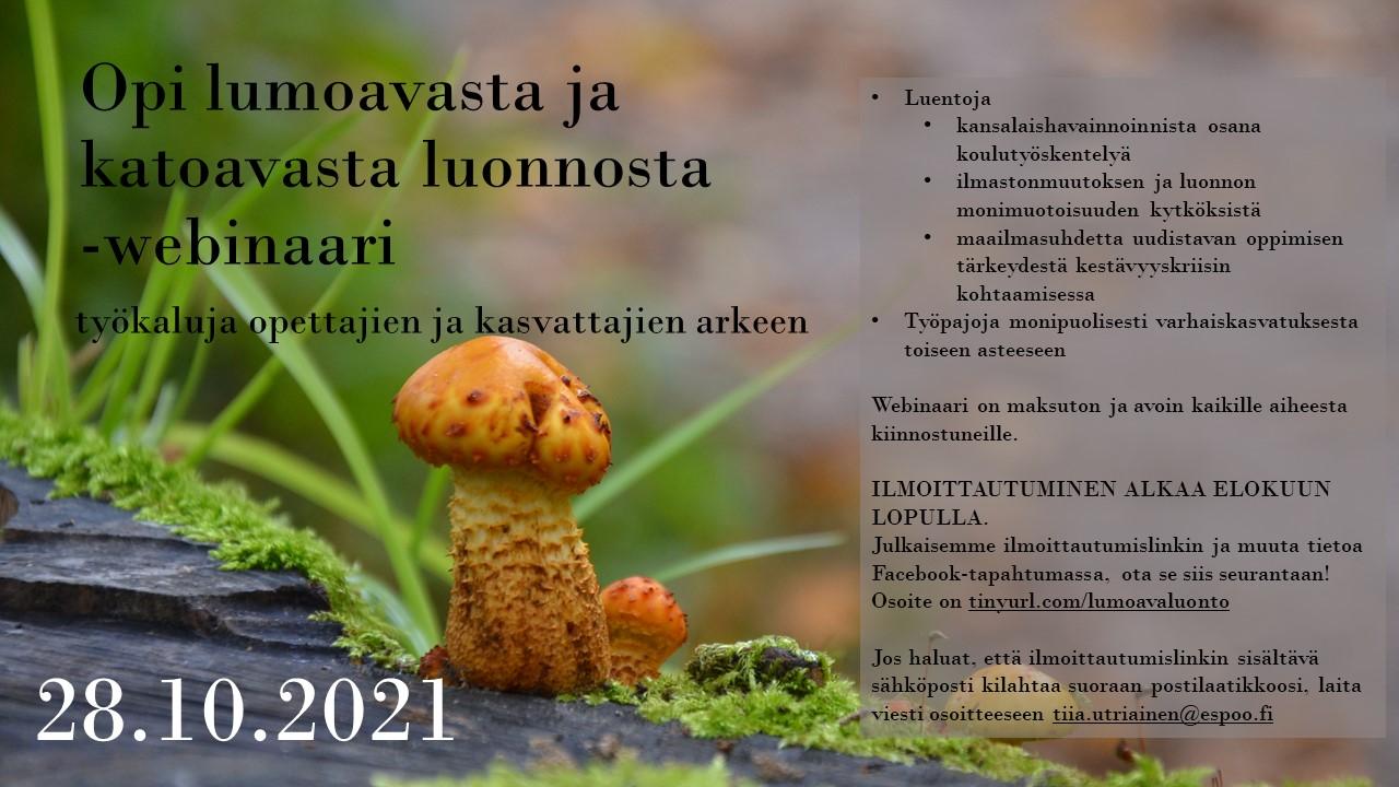 Uudenmaan ympäristökasvatuksen ja -tietoisuuden edistämisryhmä Välke järjestää Opi lumoavasta ja katoavasta luonnosta -webinaariin 28.10.2021 klo 12.00-16.15.